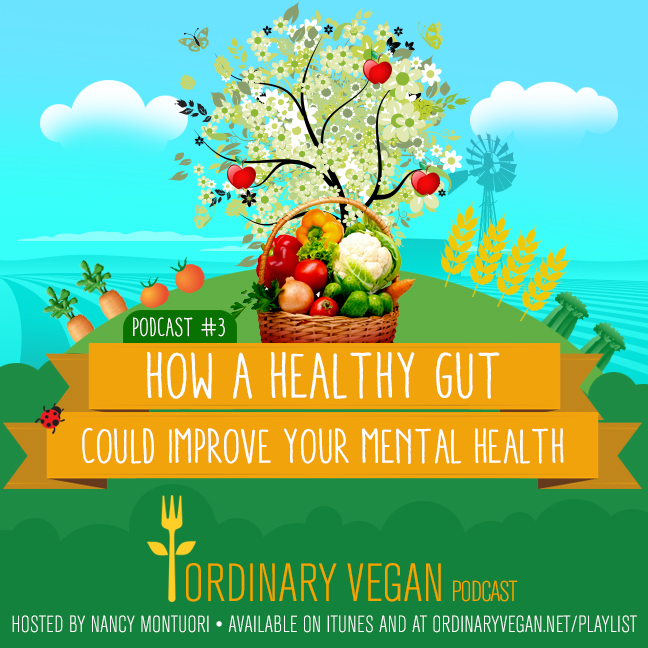 Gut health plays a significant role in treating mental health issues. (#vegan) ordinaryvegan.net